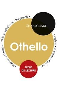 William Shakespeare - Fiche de lecture Othello (Étude intégrale).