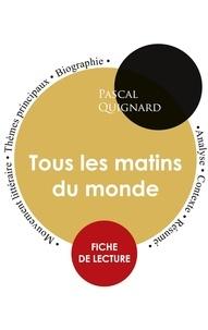 Pascal Quignard - Fiche de lecture Tous les matins du monde (Étude intégrale).