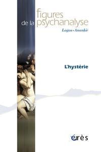 Claude-Noële Pickmann et Gisèle Chaboudez - Figures de la psychanalyse N° 27 : L'hystérie.