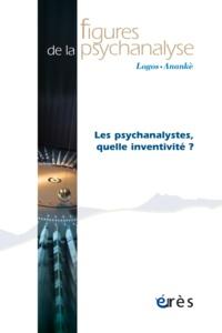 Claude-Noële Pickmann et Pierre Marie - Figures de la psychanalyse N° 32 : Les psychanalystes, quelle inventivité ?.
