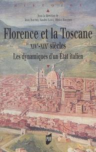 Olivier Rouchon - Florence et la Toscane XIVe-XIXe siècles - Les dynamiques d'un Etat italien.