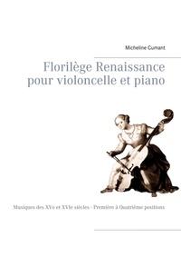 Micheline Cumant - Florilège Renaissance pour violoncelle et piano.