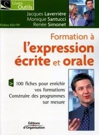 Jacques Laverrière et Monique Santucci - Formation à l'expression écrite et orale - 100 fiches pour enrichir vos formations, construire des programmes sur mesure.