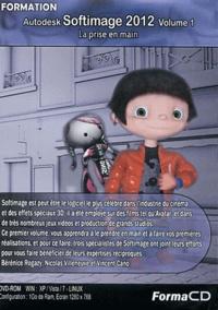 Bérénice Rogazy et Nicolas Villeneuve - Formation Autodesk Softimage 2012 - Volume 1, La prise en main. 1 DVD