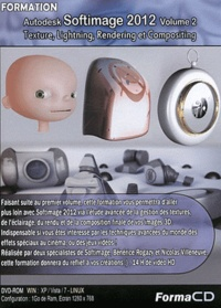 Formation Autodesk Softimage 2012 - Volume 2, Texture, Lighting, Rendering et Compositing.pdf
