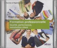 AFNOR - Formation professionnelle : Qualité, performance, satisfaction client - CD-ROM.