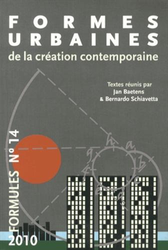 Jan Baetens et Bernardo Schiavetta - Formules N° 14/2010 : Formes urbaines de la création contemporaine.