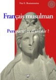 Nas E. Boutammina - Français musulman, perspectives d'avenir ?.