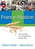 Fabio Morin et Gilbert Presle - France-mission - De la semence à la multiplication depuis 1957.
