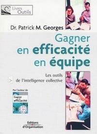 Patrick-M Georges - Gagner en efficacité en équipe - georges/p.