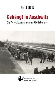 Sim Kessel - Gehängt in Auschwitz - Die Autobiographie eines Uberlebenden.