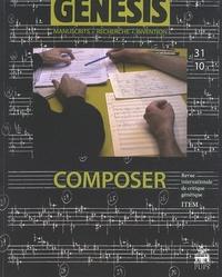 Nicolas Donin - Genesis N° 31/2010 : Composer.