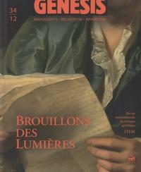 Daniel Ferrer et Almuth Grésillon - Genesis N° 34/2012 : Brouillons des Lumières.