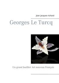 Jean-Jacques Richard - Georges le turcq - Un grand Joaillier Art nouveau Français.