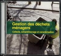 AFNOR - Gestion des déchets ménagers : collecte, échantillonnage et caractérisation - CD-ROM.