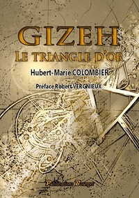 Hubert Marie Colombier - Gizeh, le triangle d'or.