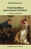 Adolf Anderssen - Gourmandises pour joueur d'échecs.