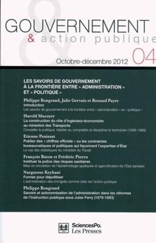 """Renaud Payre - Gouvernement & action publique N° 4, Octobre-décemb : Les savoirs de gouvernement à la frontière entre """"administration"""" et """"politique""""."""