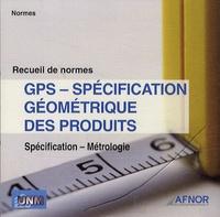 AFNOR - GPS - Spécification géométrique des produits - CD-ROM.