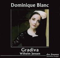 Wilhelm Jensen et Dominique Blanc - Gradiva. 2 CD audio