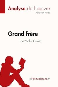 Sarah Ponzo et  lePetitLitteraire - Fiche de lecture  : Grand frère de Mahir Guven (Analyse de l'oeuvre) - Comprendre la littérature avec lePetitLittéraire.fr.
