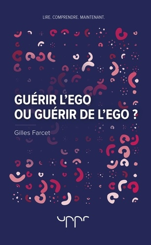 Gilles Farcet - Guérir l'ego, guérir de l'ego.