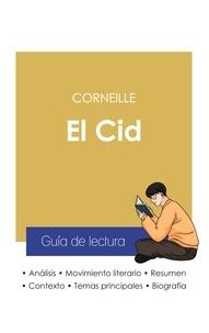 Pierre Corneille - Guía de lectura El Cid de Corneille (análisis literario de referencia y resumen completo).