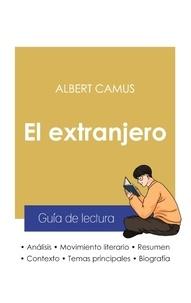 Albert Camus - Guía de lectura El extranjero de Albert Camus (análisis literario de referencia y resumen completo).