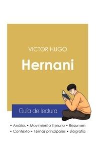 Victor Hugo - Guía de lectura Hernani de Victor Hugo (análisis literario de referencia y resumen completo).