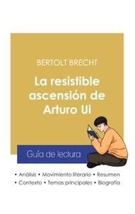 Bertolt Brecht - Guía de lectura La resistible ascensión de Arturo Ui de Bertolt Brecht (análisis literario de referencia y resumen completo).