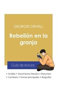 Georges Orwell - Guía de lectura Rebelión en la granja de Georges Orwell (análisis literario de referencia y resumen completo).