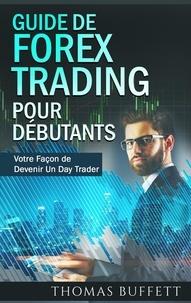 Guide de forex trading pour débutants - Votre Façon de Devenir Un Day Trader.pdf