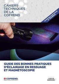 Cofrend - Guide des bonnes pratiques d'éclairage en ressuage et magnétoscopie.