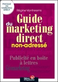 Guide du marketing direct non-adressé. Imprimés publicitaires, publicité en boîte à lettres, géomarketing, consumer magazine.pdf