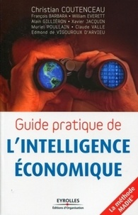 Christian Coutenceau et François Barbara - Guide pratique de l'intelligence économique.