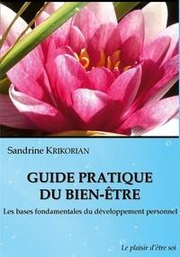 Sandrine Krikorian - Guide pratique du bien-être - Les bases fondamentales du développement personnel.