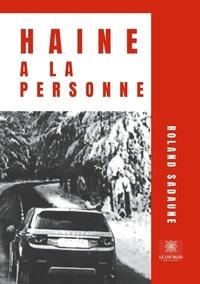 Roland Sadaune - Haine à la personne.