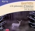 J.K. Rowling et Bernard Giraudeau - Harry Potter Tome 3 : Harry Potter et le prisonnier d'Azkaban.