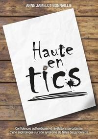 Anne Jamelot-Bonnaillie - Haute en tics - Témoignage d'une sophrologue sur son syndrome de Gilles de La Tourette.