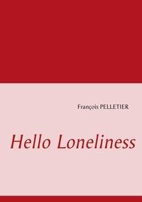 François Pelletier - Hello loneliness.
