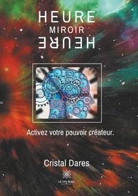 Heure miroir - Activez votre pouvoir créateur.pdf
