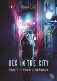 Dorian Lake - Hex in the City - Episode 1, L'Eventreur de San Francisco.