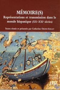 Catherine Orsini-Saillet et Ricardo Garcia Carcel - Hispanistica XX N° 25 : Mémoire(s) - Représentations et trasmission dans le monde hispanique (XXe-XXIe siècles).