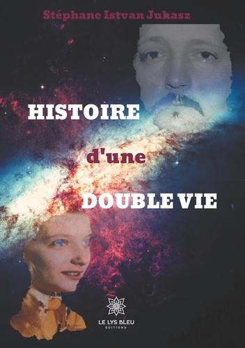 Stéphane Istvan Juhasz - Histoire d'une double vie.