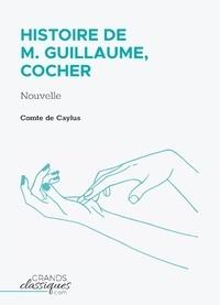 Anne Claude Philippe de Caylus - Histoire de M. Guillaume, cocher.