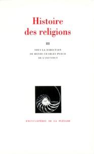 Puech Henri-charles - Histoire des religions - Tome 3.