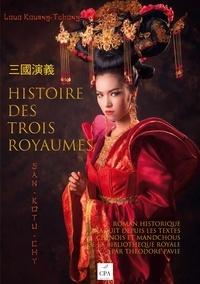 Kouan-tchong Louo et Théodore Pavie - Histoire des trois royaumes.