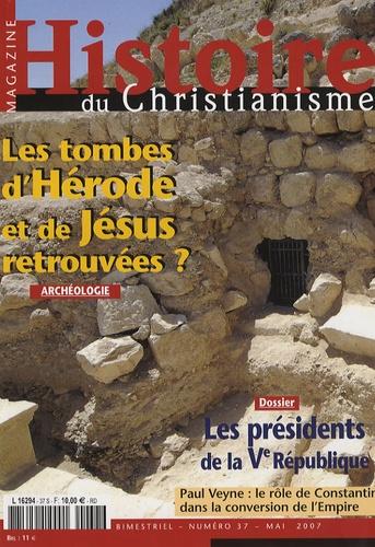 Jean-Yves Riou et Mireille Hadas-Lebel - Histoire du christianisme N° 37, mai 2007 : Les tombes d'Hérode et de Jésus retrouvées ?.