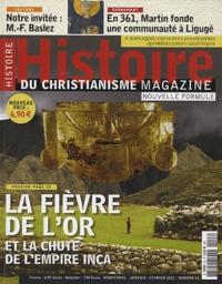 Bernard Lavallé - Histoire du christianisme N° 53, Janvier-Févri : La fièvre de l'or et la chute de l'empire inca.