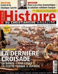 Philippe Martin - Histoire du christianisme N° 56, Septembre-oct : La dernière croisade - La Sainte-Ligue coule la flotte turque à Lépante.